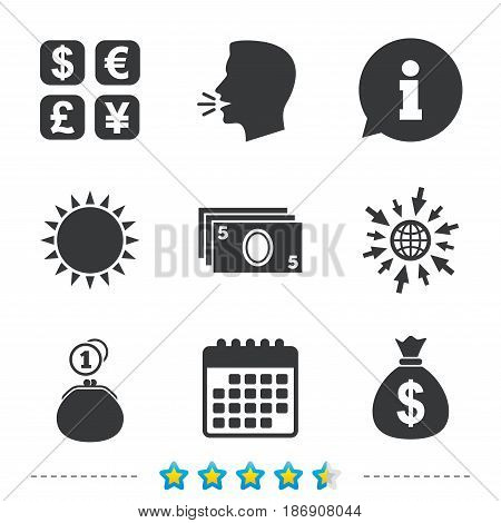 Currency exchange icon. Cash money bag and wallet with coins signs. Dollar, euro, pound, yen symbols. Information, go to web and calendar icons. Sun and loud speak symbol. Vector