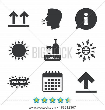 Fragile icons. Delicate package delivery signs. This side up arrows symbol. Information, go to web and calendar icons. Sun and loud speak symbol. Vector