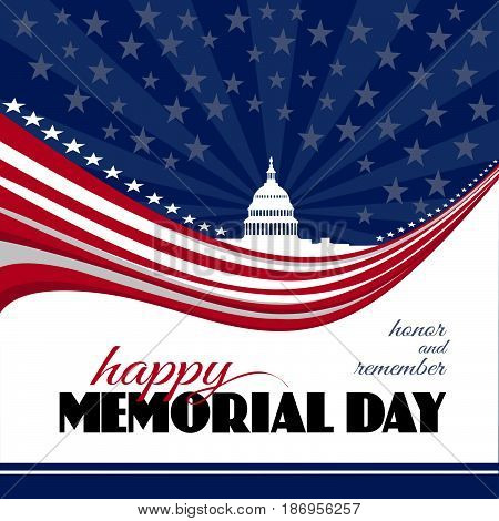 Happy Memorial day greeting card or poster. Remember and honor. Patriotic American background with abstract USA flag and White house and Capitol building Washington DC symbol. Vector illustration