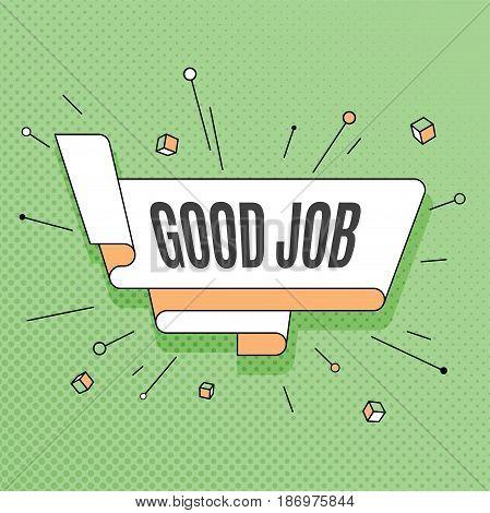 Good job. Retro design element in pop art style on halftone colorful background. Vintage motivation ribbon banner. Vector Illustration.