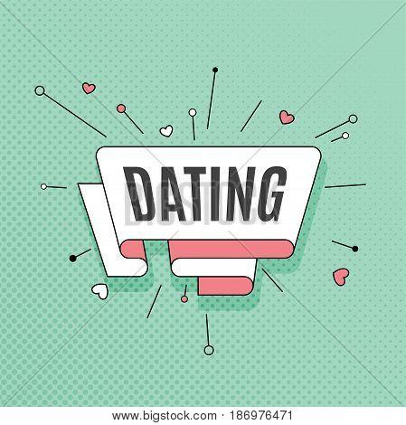 Dating. Retro design element in pop art style on halftone colorful background. Vintage motivation ribbon banner. Vector Illustration.
