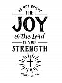 Do Not Grieve the Joy of the Lord is your Strength Christian Hand lettering Bible Scripture Design emblem with cross and light rays from book of Nehemiah poster