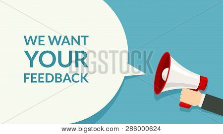We Want Your Feedback. Survey Opinion Service. Attention Magephone Client Customer Feedback Concept.