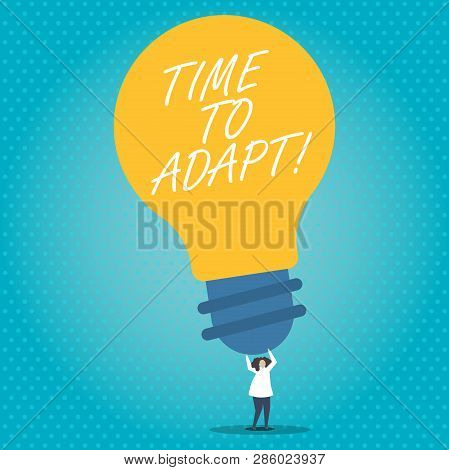 Handwriting text Time To Adapt. Concept meaning Moment to adjust oneself to changes Embrace innovation. poster