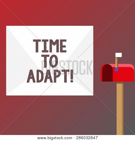Conceptual hand writing showing Time To Adapt. Business photo text Moment to adjust oneself to changes Embrace innovation. poster