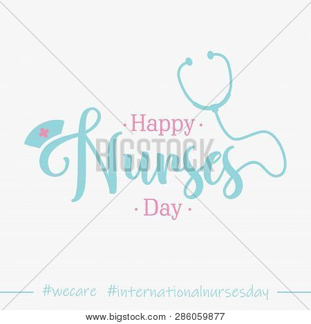 Lettering Happy Nurses Day For International Nurses Day Background. International Nurse Day Poster O
