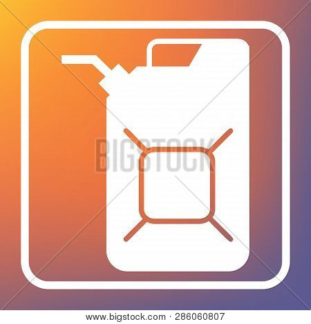 Jerrycan Oil Sign. Jerry Can Oil Sign. Vector. White Icon On Transparent Button At Orange-violet Gra
