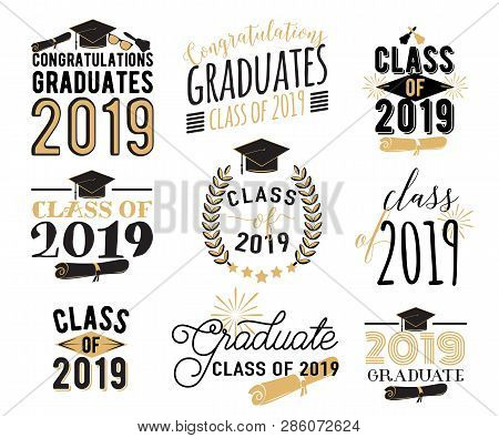 Graduation Wishes Overlays, Lettering Labels Design Set. Retro Graduate Class Of 2019 Badges. Hand D