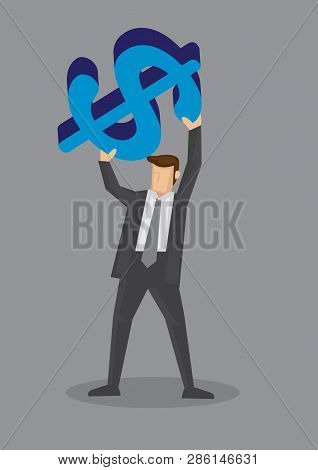 Cartoon Man In Business Suit Holding Up A Huge Blue Money Symbol Above His Head Isolated On Grey Bac