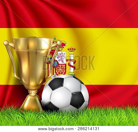 Golden Realistic Winner Trophy Cup And Soccer Ball Isolated On National Spain Flag. Cup Winner In Th