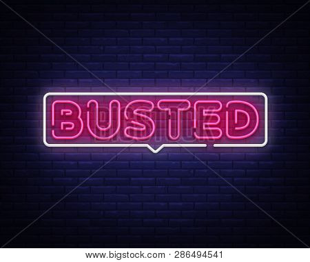 Busted Neon Text Vector. Busted Neon Sign, Design Template, Modern Trend Design, Night Neon Signboar
