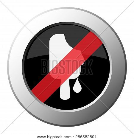 Melting Stick Ice Cream - Ban Round Metallic Push Button With White Icon On Black And Diagonal Red S