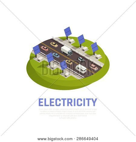 Electricity Concept With Solar Batteries Cars And Motorway Isometric Vector Illustration