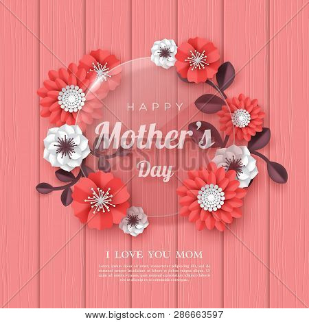 Happy Mothers Day Greeting Card. 3d Paper Cut Bouquet Of Paper Cut Flowers With Glass Transparent Fr