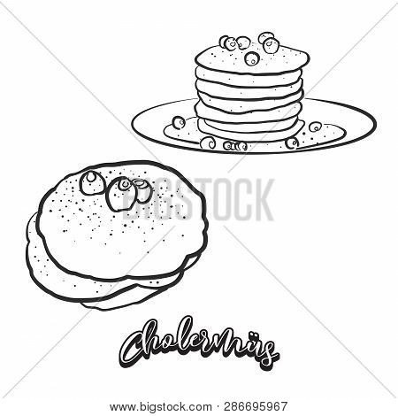 Hand Drawn Sketch Of Cholermüs Bread. Vector Drawing Of Pancake Food, Usually Known In Switzerland.