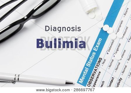 Diagnosis Of Bulimia. Results Of Mental Status Exam, Container With Crumbled Pills With Inscription