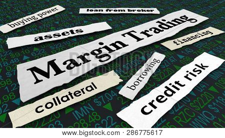 Margin Trading Borrow Loan Money Headlines 3d Illustration
