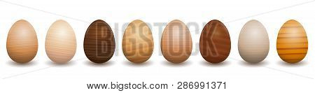 Wooden Easter Eggs. Different Species Of Wood Types - Set Of Eight Polished, Varnished, Textured Sam