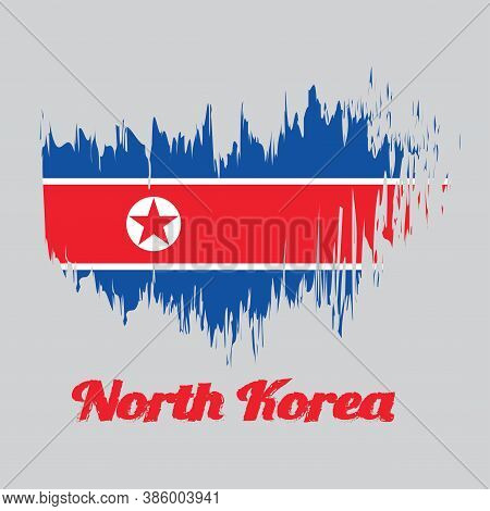 Brush Style Color Flag Of North Korea Flag, Horizontal Red White And Blue, Red Star Within A White C