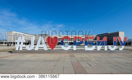 Belgrade, Serbia - March 4, 2019: #i Love Serbia Text Sculpture In Front Of The Government Building