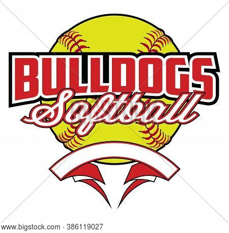 Bulldogs Softball Design With Banner And Ball Is A Team Design Template That Includes A Softball Gra