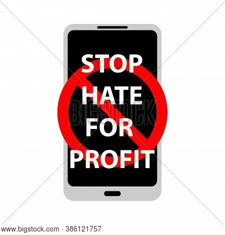 Vector Illustration Of Prohibition Sign On Mobile Phone. Campaign Stop Hate For Profit In Social Med