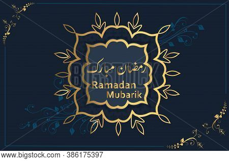 Ramadan Mubarik Design With Blue Background And It Is Suiable For Banner, Flayer, Illustration