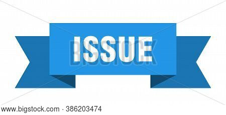 Issue Ribbon. Issue Isolated Band Sign. Banner
