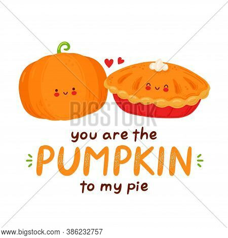 Cute Happy Funny Pumpkin And Pie. Isolated On White Background. Vector Cartoon Character Hand Drawn