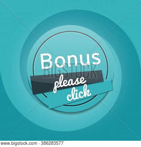 Please Click For A Bonus. Bonus Banner. Button For The Site, Mailing. Stock Vector Illustration.