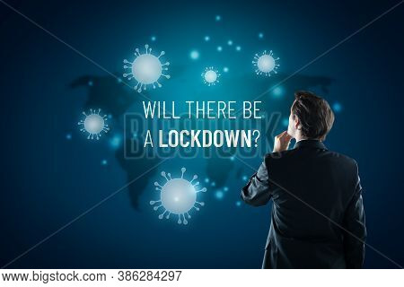 Will There Be A Lockdown? Lockdown In Covid Epidemic Times Concept.