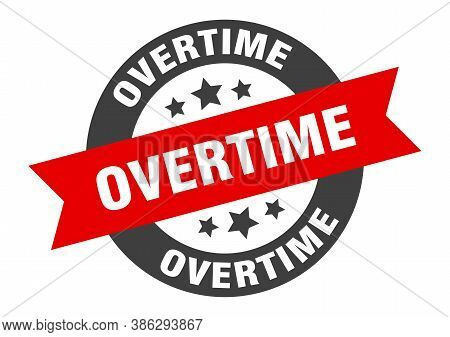 Overtime Sign. Round Ribbon Sticker. Isolated Tag