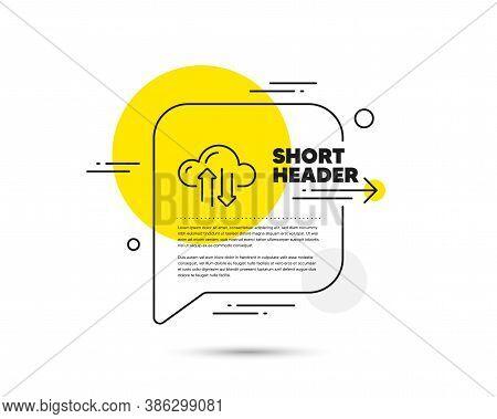 Cloud Computing Sync Line Icon. Speech Bubble Vector Concept. Internet Data Storage Sign. File Hosti