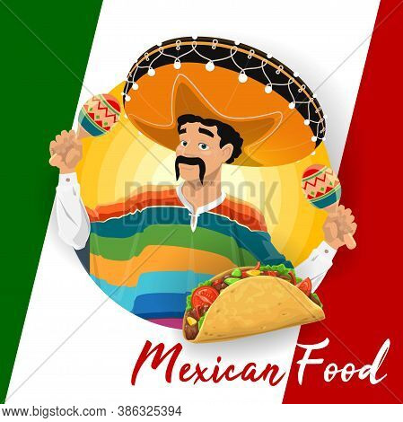 Mexican Cuisine Food With Vector Taco And Mariachi Man. Mexican Musician With Sombrero Hat, Maracas