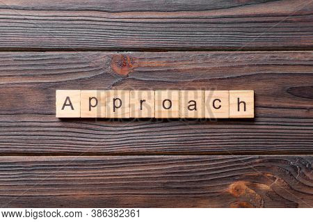 Approach Word Written On Wood Block. Approach Text On Cement Table For Your Desing, Concept