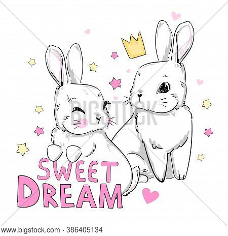 Hand Drawn Cute Bunnies In A Crown And Handwritten Phrase Sweet Dream Childish Rabbit Print For Baby
