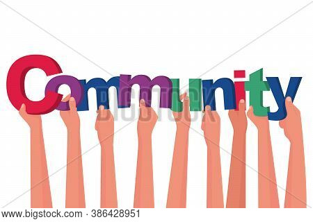 Community Concept. Hold Large Letters In Their Hands. Word Is Multicolored Community. Symbol Of Unit