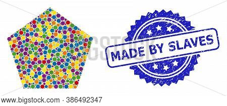 Colored Collage Filled Pentagon, And Made By Slaves Grunge Rosette Stamp. Blue Stamp Seal Includes M