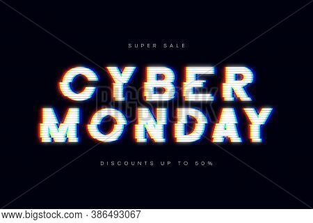 Cyber Monday Sale, Glitch Banner. Advertising Poster With Glitched Text For Sale Of Cyber Monday. Sp