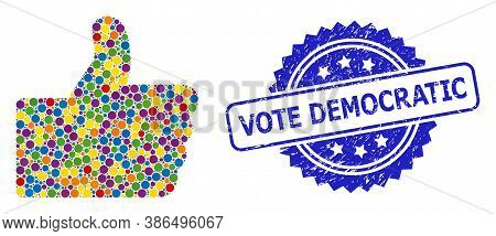 Multicolored Collage Thumb Up, And Vote Democratic Scratched Rosette Stamp Seal. Blue Seal Contains