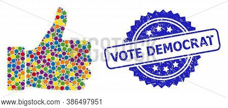 Vibrant Collage Thumb Up, And Vote Democrat Scratched Rosette Seal. Blue Seal Includes Vote Democrat