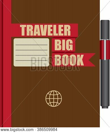 Traveler Big Book. Book That Allows You To Keep Track Of Travel Notes