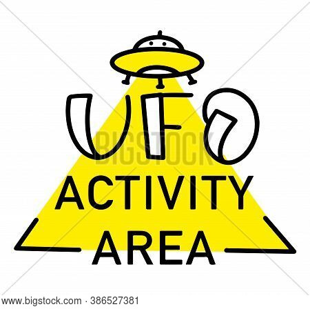 Vector Illustration Alien Invasion With The Words Ufo Activity Area - Decorative Emblem With A Flyin