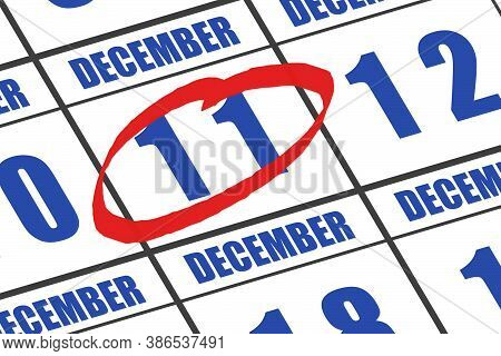 December 11th. Day 11 Of Month, Date Marked With Red Circle To Indicate Importance On A Calendar. Wi