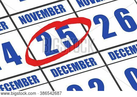 November 25th. Day 25 Of Month, Date Marked With Red Circle To Indicate Importance On A Calendar. Au