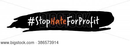 Stop Hate For Profit Hashtag. Social Media Campaign Concept Against Hate, Bigotry, Racism, Antisemit