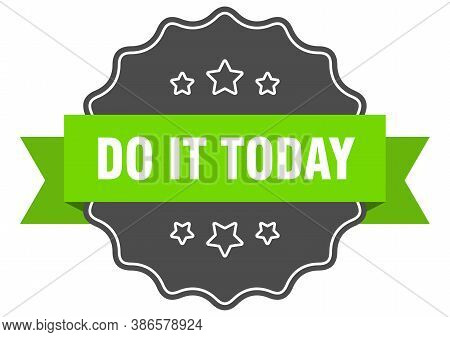 Do It Today Label. Do It Today Isolated Seal. Retro Sticker Sign