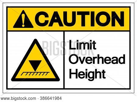 Caution Limit Overhead Height Symbol Sign, Vector Illustration, Isolated On White Background Label.