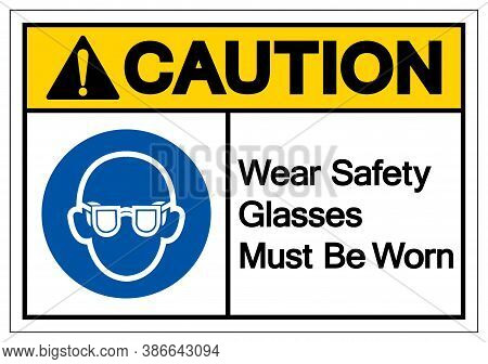 Caution Wear Safety Glasses Must Be Worn Symbol Sign, Vector Illustration, Isolated On White Backgro
