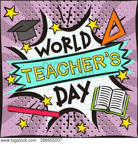 World Teacher's Day Bright Banner In The Style Of Popart. Explosion And School Items On A Bright Blu